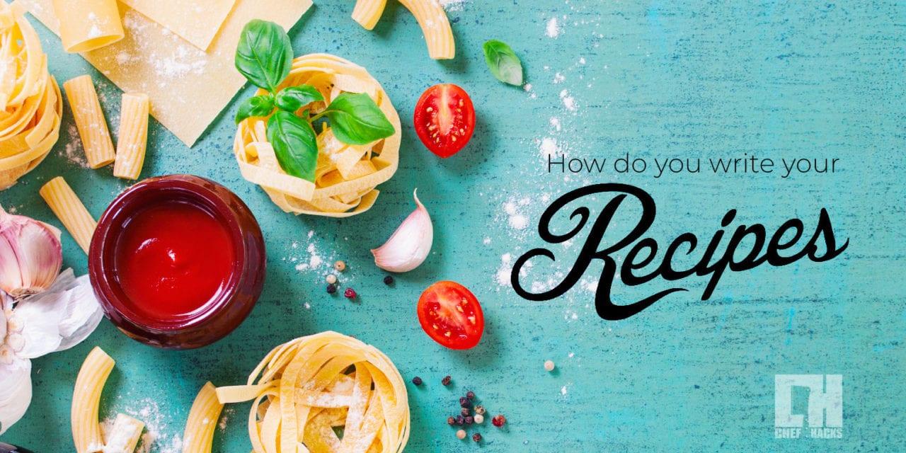 How do you write your recipes?